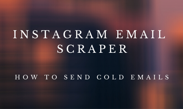 Instagram Email Scraper – How to extract targeted leads from Instagram