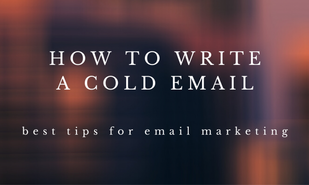 How to write a cold email – Best 5 tips for targeted leads